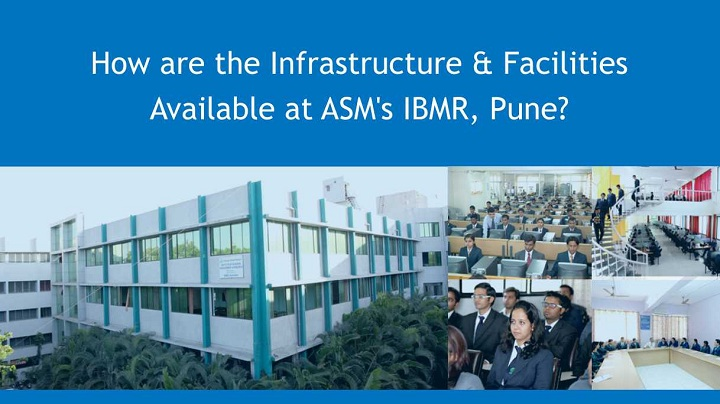 Infrastructure Facilities Available at ASM  IBMR
