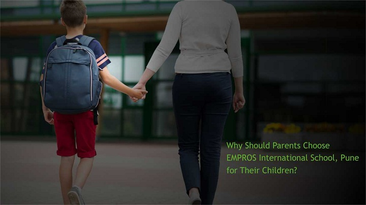 Why Should Parents Choose EMPROS International School