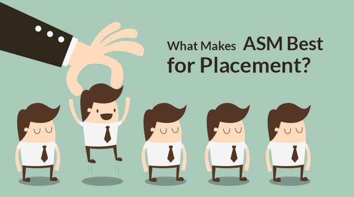 What Makes ASM Best for Placement